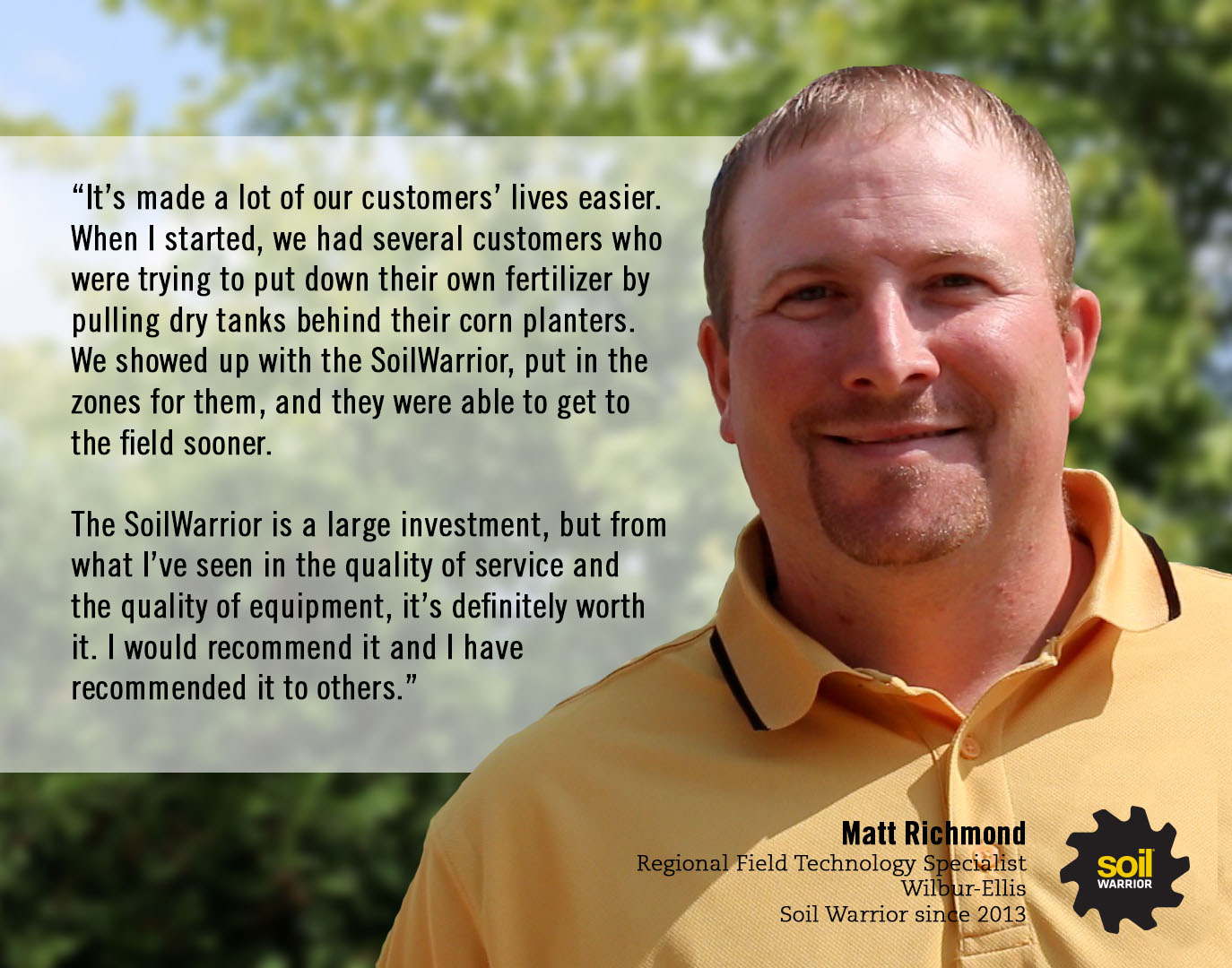 The SoilWarrior is a large investment, but from what I've seen in the quality of service and the quality of equipment, it's definitely worth it. - Matt Richmond